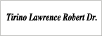 Logo de Tirino+Lawrence+Robert+Dr.